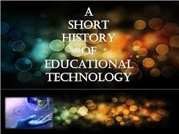 History of Educational Technology""